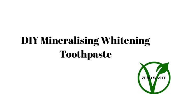 DIY MINERALISING Whitening Toothpaste